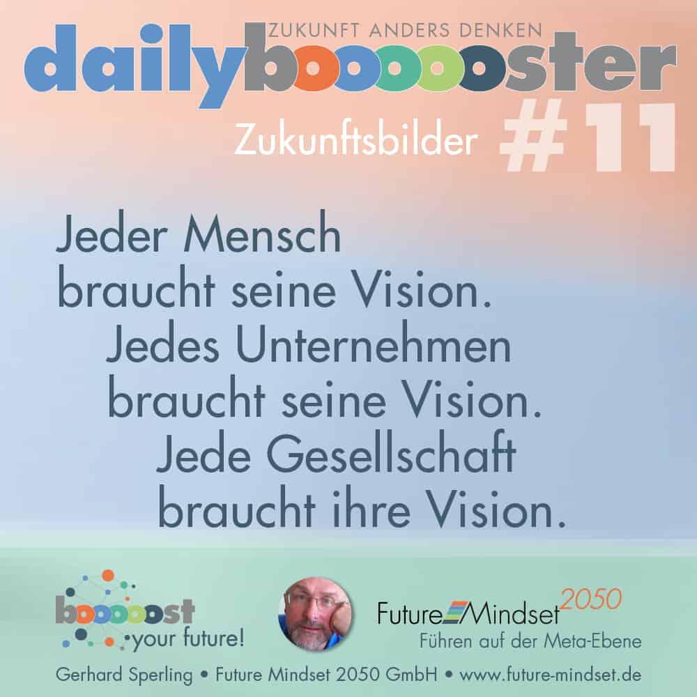 Jeder Mensch braucht seine Vision